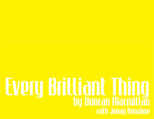 Every Brilliant Thing announced as our 2018 production